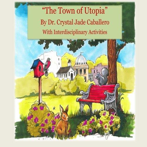 9781514782552: The Town of Utopia: With Interdisciplinary Activities