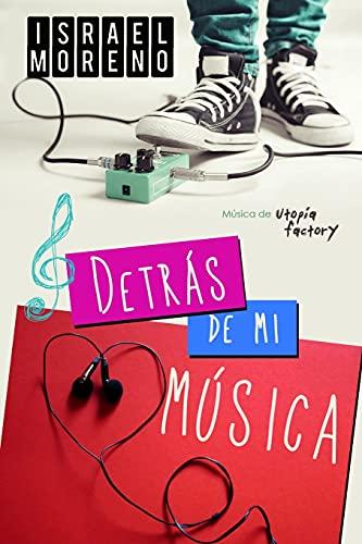9781514782651: Detrás de mi música: Una comedia romántica musical (Spanish Edition)