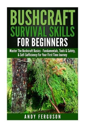 Bushcraft Survival Skills for Beginners: Master The: Ferguson, Andy