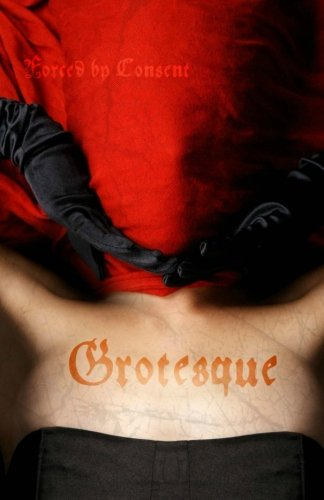 9781514785218: Grotesque: Forced by Consent