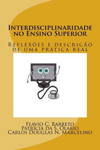 Interdisciplinaridade No Ensino Superior: Reflexoes E Descricao: Flavio Chame Barreto,