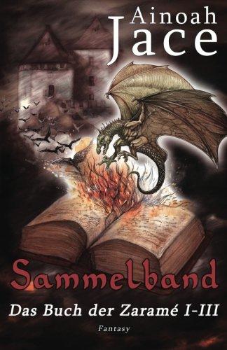 9781514787335: Das Buch der Zaramé - Sammelband: Fantasy: Volume 4 (Die Krone- und Feuertrilogie)