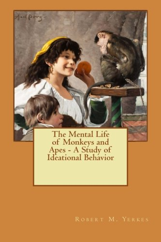 9781514787694: The Mental Life of Monkeys and Apes - A Study of Ideational Behavior