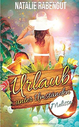 9781514788066: Urlaub unter Umständen: Melissa (German Edition)