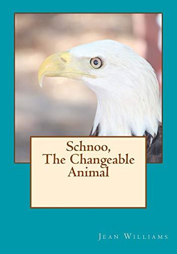 9781514788110: Schnoo, The Changeable Animal