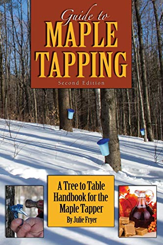 9781514788455: Guide to Maple Tapping: A Tree to Table Handbook for the Maple Tapper