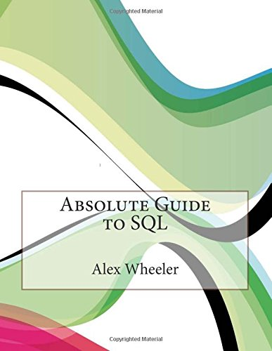 9781514789247: Absolute Guide to SQL