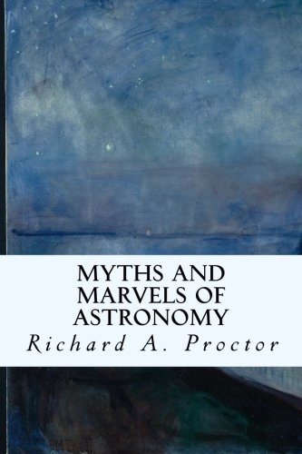 9781514789445: Myths and Marvels of Astronomy