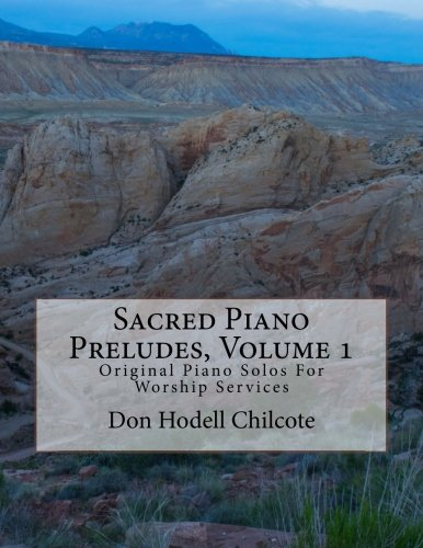 9781514791738: Sacred Piano Preludes Volume 1: Original Piano Solos For Worship Services