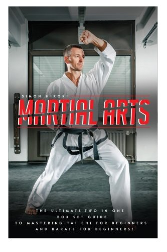 9781514791912: Martial Arts: The Ultimate 2 in 1 Guide to Mastering Tai Chi for Beginners and Karate for Beginners! (Tai Chi - Tai Chi for Beginners - Karate - ... - Martial Arts for Beginners - Self Defense)