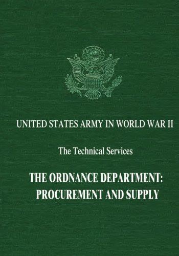 9781514795453: The Ordnance Department: Procurement and Supply (United States Army in World War II: The Technical Services)