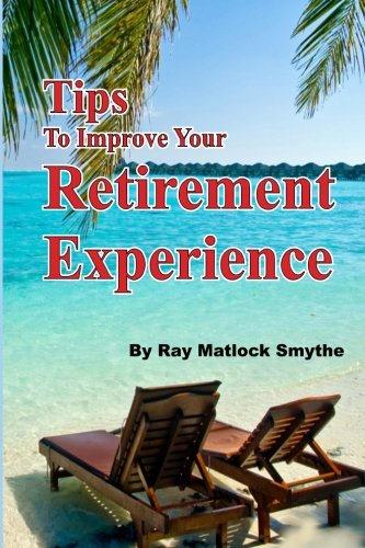 9781514795644: Tips to Improve Your Retirement Experience