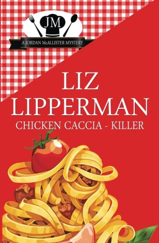 9781514796351: Chicken Caccia-Killer (a Jordan McAllister Mystery) (Volume 4)