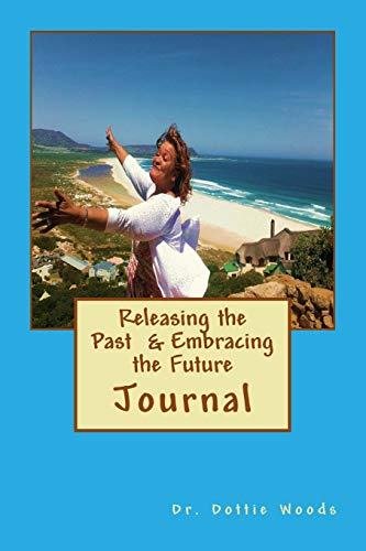 9781514798454: Releasing the Past and Embracing the Future