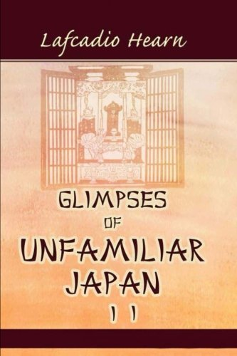Glimpses of Unfamiliar Japan, Vol. 2: Lafcadio Hearn