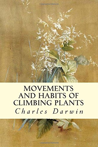 9781514798935: Movements and Habits of Climbing Plants
