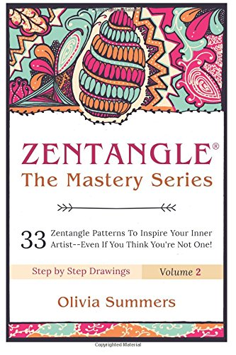 9781514799574: Zentangle: 33 Zentangle Patterns to Inspire Your Inner Artist--Even if You Think You're Not One (Zentangle Mastery Series) (Volume 2)