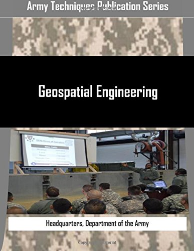 9781514799871: Geospatial Engineering (Army Techniques Publication Series)