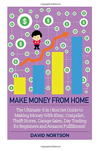 9781514799970: Make Money From Home: The Ultimate 6 in 1 Box Set Guide to Making Money With Ebay, Craigslist, Thrift Stores, Garage Sales, Day Trading for Beginners ... - Online Business - E Commerce Business)