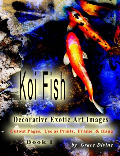 9781514800133: Koi Fish Decorative Exotic Art Images Cutout Pages, Use as Prints, Frame & Hang: Book 1