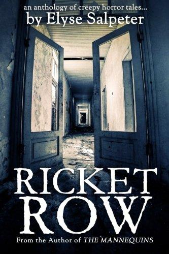 Ricket Row: an anthology of creepy horror tales: Elyse Salpeter
