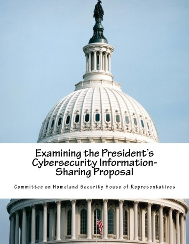 9781514801864: Examining the President's Cybersecurity Information-Sharing Proposal
