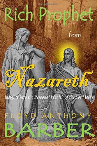Rich Prophet From Nazareth: Prophet Floyd Anthony Barber Jr