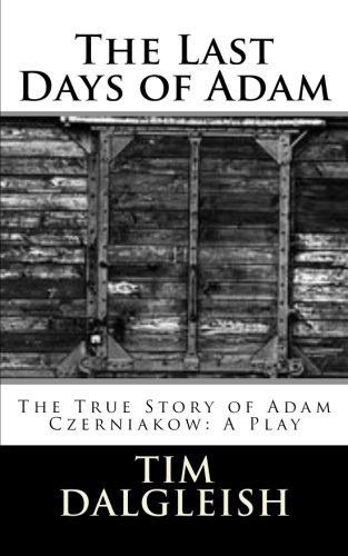 9781514802922: The Last Days of Adam: The True Story of Adam Czerniakow: A Play