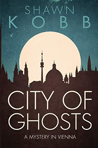 9781514803530: City of Ghosts: A Mystery in Vienna - Book One (Volume 1)