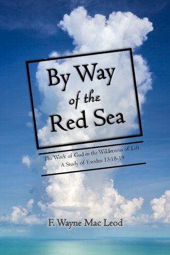 9781514804209: By Way of the Red Sea: The Work of God in the Wilderness of Life: A Study of Exodus 13:18-19