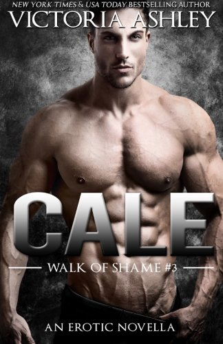 9781514805374: Cale (Walk Of Shame #3)