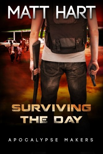 9781514806692: Surviving the Day (Apocalypse Makers Book 2) (Volume 2)