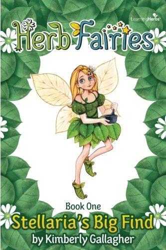 9781514807132: Herb Fairies Book One: Stellaria's Big Find (Volume 1)