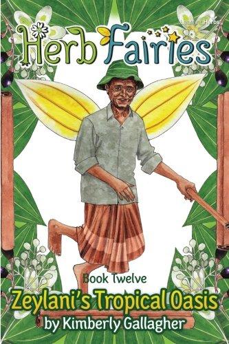 9781514809143: Herb Fairies Book Twelve: Zeylani's Tropical Oasis (Volume 12)