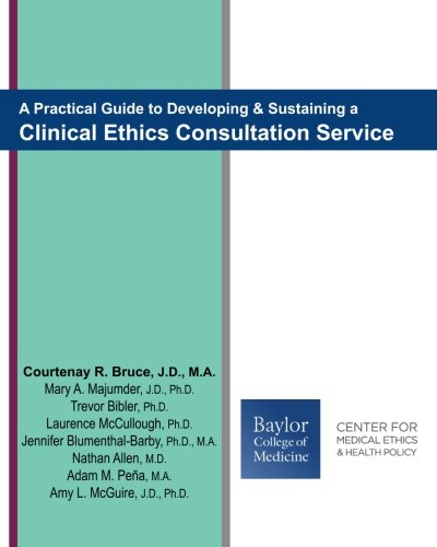 9781514809181: A Practical Guide to Developing & Sustaining a Clinical Ethics Consultation Service