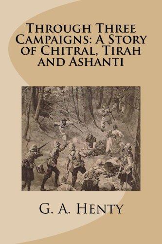 9781514810095: Through Three Campaigns: A Story of Chitral, Tirah and Ashanti