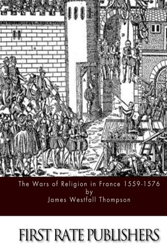 9781514811276: The Wars of Religion in France 1559-1576