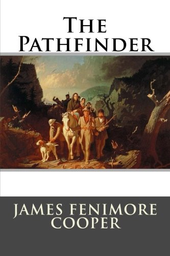 The Pathfinder: James Fenimore Cooper