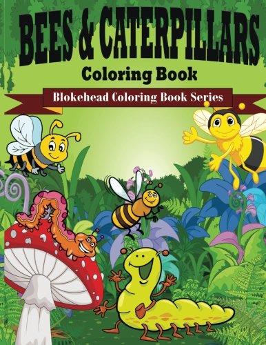 9781514812532: Bees & Caterpillars Coloring Book: ( Blokehead Coloring Book Series)