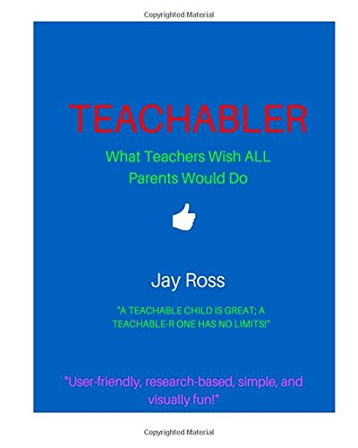 9781514813966: Teachabler: What Teachers Wish ALL Parents Would Do
