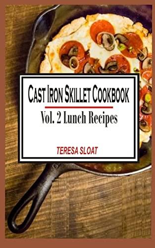 9781514814895: Cast Iron Skillet Cookbook:Vol.2 Lunch Recipes