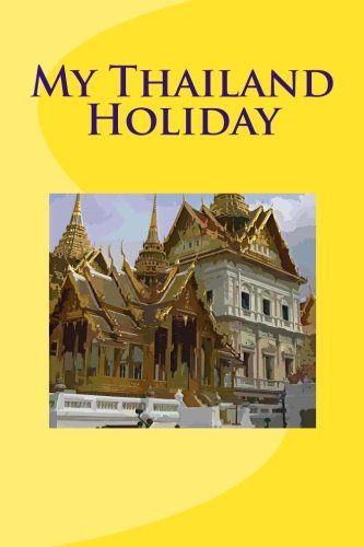 9781514816059: My Thailand Holiday