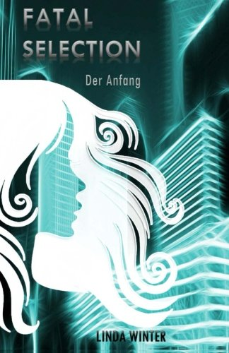 9781514816455: Fatal Selection: Der Anfang (Volume 1) (German Edition)
