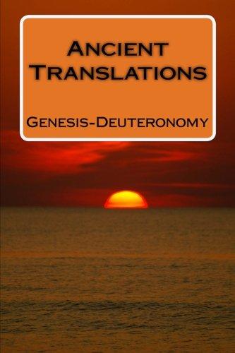 9781514816738: Ancient Translations of Genesis - Deuteronomy