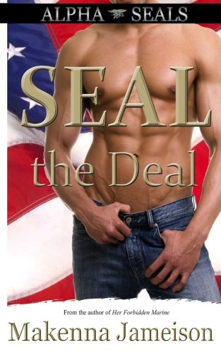 9781514819135: SEAL the Deal (Alpha SEALs) (Volume 1)