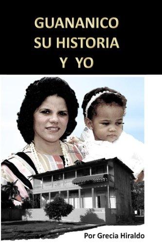 9781514820070: Guananico Su Historia y Yo (Spanish Edition)