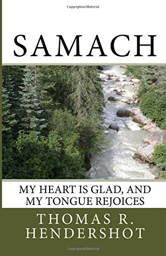 9781514820599: Samach: My heart is glad, and my tongue rejoices (Secrets of the Blessed Life) (Volume 4)