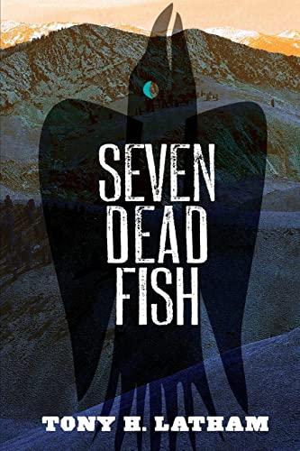 Seven Dead Fish: Tony H. Latham