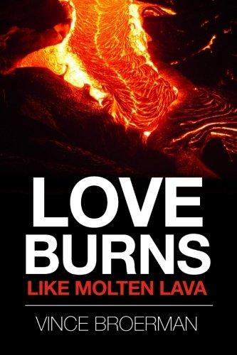 9781514822777: Love Burns Like Molten Lava