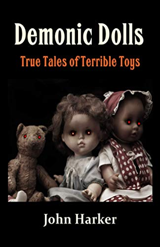 9781514823774: Demonic Dolls: True Tales of Terrible Toys